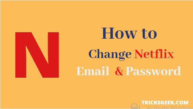 change netflix account and password